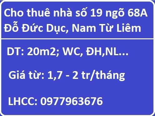 Cho thuê nhà số 19 ngõ 68A Đỗ Đức Dục, Nam Từ Liêm, từ 17tr; 0977963676